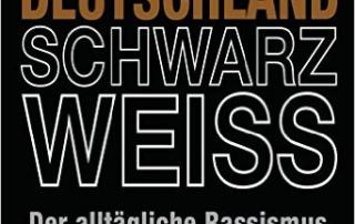 Deutschland Schwarz Weiss Der alltägliche Rassismus von Noah Sow